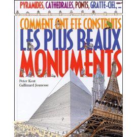 Comment Ont Été Construits Les Plus Beaux Monuments - Peter Kent