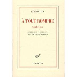 A Tout Rompre - Controverse - Ivsic Radovan