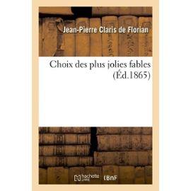 Choix Des Plus Jolies Fables - Claris De Florian Jean-Pierre