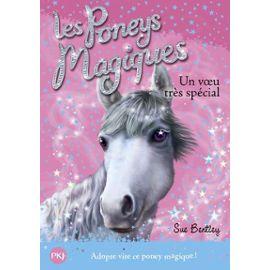 Les Poneys Magiques Tome 2 - Un Voeu Très Spécial - Sue Bentley