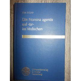 Die Nomina agentis auf -tar- im Vedischen - Tichy