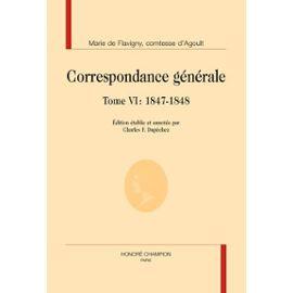 Correspondance Générale - Tome 6, 1847-1848 - Agoult Marie D'