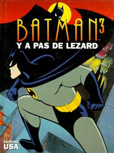 Batman, tome 3 - Y'a pas de lézard