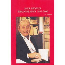 Paul Ricoeur - Bibliographie Primaire Et Secondaire : Primary And Secondary Bibliography 1935-2000 - Vansina F-D