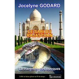Le Sari Du Rajasthan - La Traversée Des Époques - Jocelyne Godard