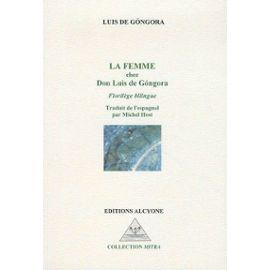 La Femme Chez Don Luis De Gongora - Florilège - Gongora Luis De