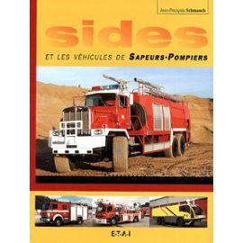 Sides Et Les Véhicules De Sapeurs-Pompiers - Schmauch Jean-François