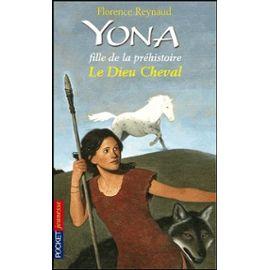 Yona Fille De La Préhistoire Tome 12 - Le Dieu Cheval - Florence Reynaud