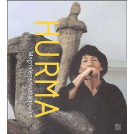 Hurma - Magdalena Abakanowicz - De La Sculpture À L'installation, Une Question Humaine À Travers L'art Contemporain - Montfumat Isabelle De