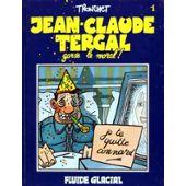 Jean-Claude Tergal Tome 1 - Jean-Claude Tergal Garde Le Moral !