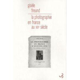 La Photographie En France Au Xixe Siècle - Essai De Sociologie Et D'esthétique - Freund Gisèle