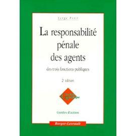 La Responsabilite Penale Des Agent Des Trois Fonctions Publiques - 2ème Édition - Petit Serge