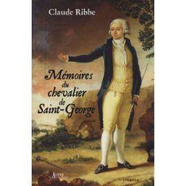 Mémoires Du Chevalier De Saint-George - Claude Ribbe