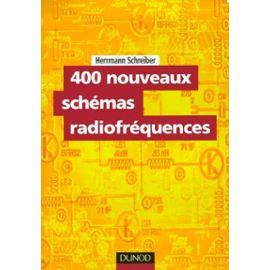 400 nouveaux schémas radiofréquences - Schreiber Hermann