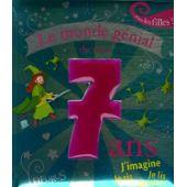 Le Monde Genial De Mes 7 Ans Pour Les Filles