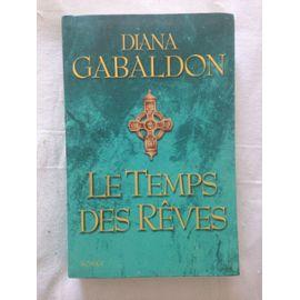 Le Temps des Rêves - Diana Gabaldon