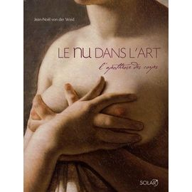 Le Nu Dans L'art - L'apothéose Des Corps - Weid Jean-Noël Von Der