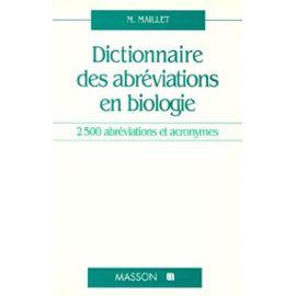 Dictionnaire Des Abreviations En Biologie - 2500 Abrévations Et Acronymes - Marc Maillet