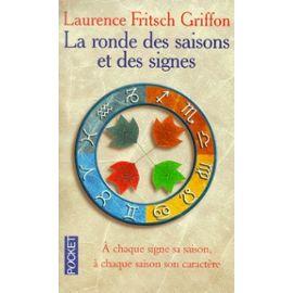La Ronde Des Saisons Et Des Signes - Fritsch-Griffon Laurence