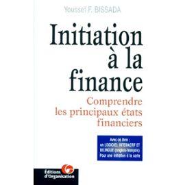 Initiation A La Finance - Comprendre Les Principaux États Financiers, Avec Disquette - Bissada Youssef-F
