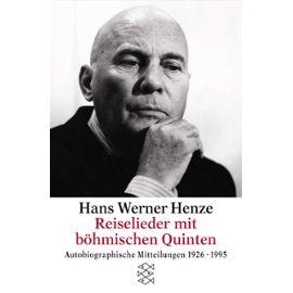 Reiselieder mit böhmischen Quinten (Autobiographische Mitteilungen 1926-1995) - Hans Werner Henze