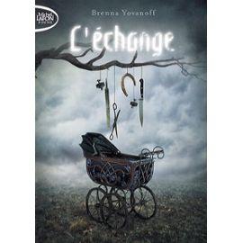 L'échange - Yovanoff Brenna