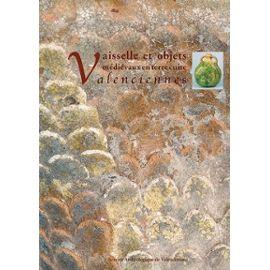 Vaisselle Et Objets Médiévaux En Terre Cuite À Valenciennes - Apports Récents De L'archéologie Urbaine - Korpiun Patrice