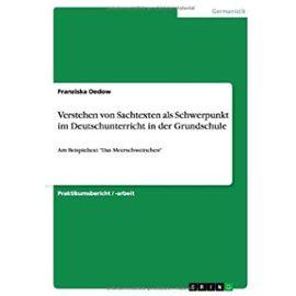 Verstehen von Sachtexten als Schwerpunkt im Deutschunterricht in der Grundschule - Franziska Dedow