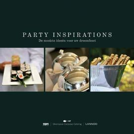Party Inspirations: The Most Beautiful Ideas for Your Dream Party - Bart Claessens