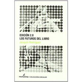 Rodríguez, J: Edición 2.0 : los futuros del libro