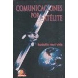 Comunicaciones por Satelite/ Comunication Through Satellite (Spanish Edition) - Rodolfo Neri Vela