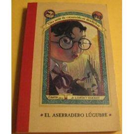 El Aserradero Lugubre / The Miserable Mill (Series Of Unfortunate Events) - Snicket Lemony