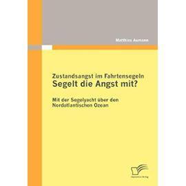 Zustandsangst im Fahrtensegeln: Segelt die Angst mit? - Matthias Aumann