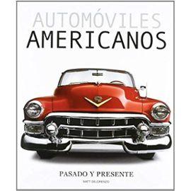 Automóviles americanos, pasado y presente - Matt Delorenzo
