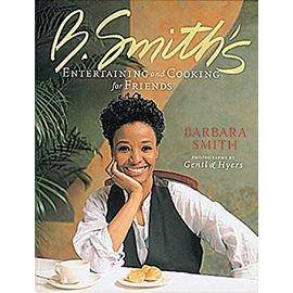 B. Smith's Entertaining and Cooking for Friends - Kathleen Cromwell