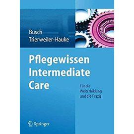 Pflegewissen Intermediate Care: Fuer die Weiterbildung und die Praxis - Trierweiler-Hauke, Birgit