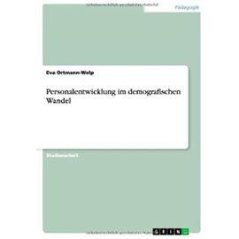Personalentwicklung im demografischen Wandel - Eva Ortmann-Welp