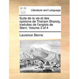 Suite de La Vie Et Des Opinions de Tristram Shandy, Traduites de L'Anglois de Stern. Volume 3 of 4 - Laurence Sterne