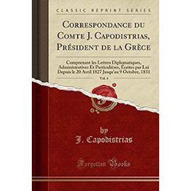 Capodistrias, J: Correspondance du Comte J. Capodistrias, Pr