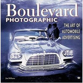 Boulevard Photographic: The Art of Automotive Advertising - Jim Williams