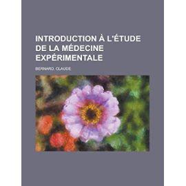 Introduction A L'Etude de La Medecine Experimentale - Claude Bernard