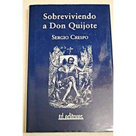 Crespo Gil, S: Sobreviviendo a Don Quijote