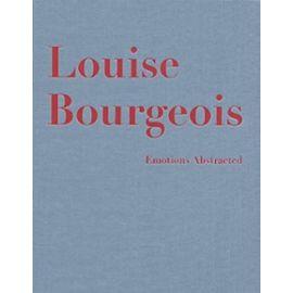 "Louise Bourgeois ""Emotions Abstracted"" - Eva Keller"