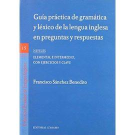 Sánchez Benedito, F: Guía práctica de gramática y léxico de