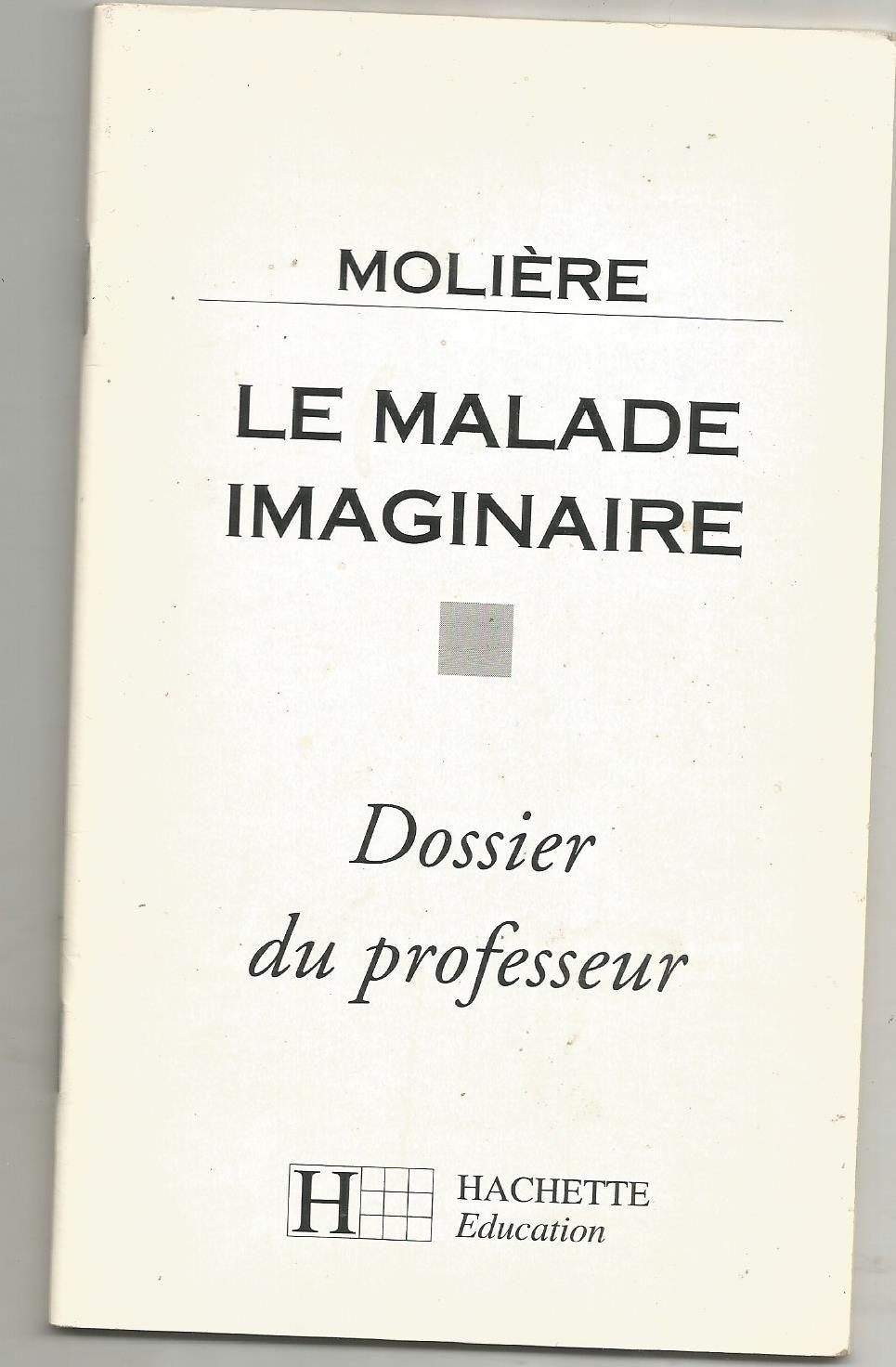 Le Malade imaginaire - Dossier du professeur - Hachette Éducation - 12/03/1992