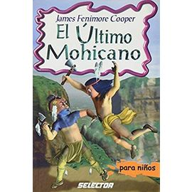 El Ultimo Mohicano / the Last of the Mohicans - James Fenimore Cooper