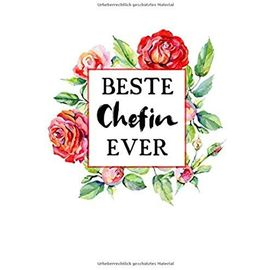 Beste Chefin Ever: Liniertes ? Notebook ? Notizbuch ? Taschenbuch ? Journal ? Tagebuch - Ein lustiges Geschenk fuer die Besten Frauen Der Welt