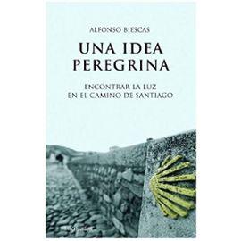 Biescas Vignau, A: Una idea peregrina : encontrar la luz en