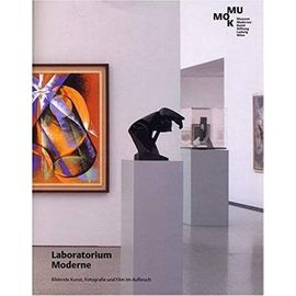 Laboratorium Moderne: Bildende Kunst, Fotografie Und Film Im Aufbruch - Unknown