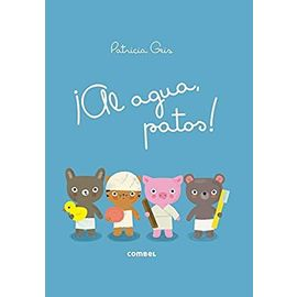 ¡al Agua, Patos! - Patricia Geis
